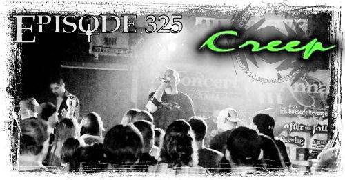 Creep: Episode 325